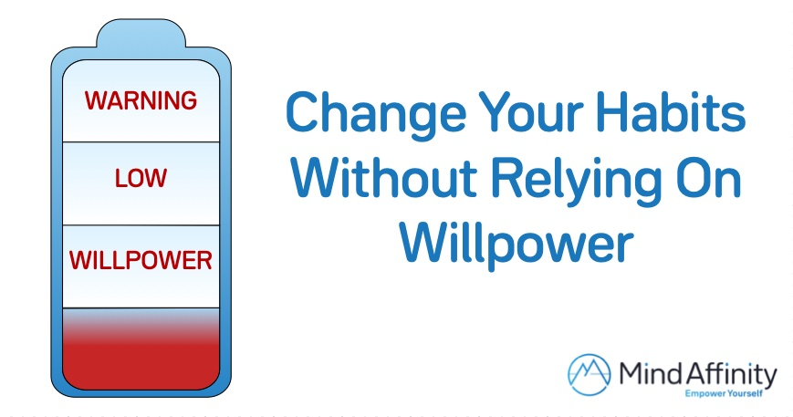 Change you habits without willpower